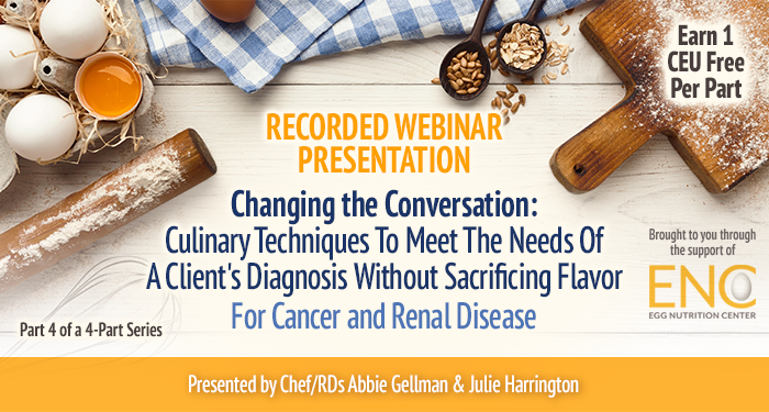 Recorded Webinar: Culinary Techniques for Cancer and Renal Disease