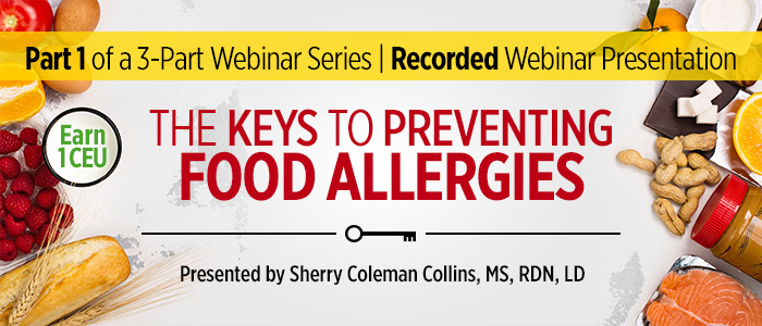Recorded Webinar | Part 1 of 3 | The Keys to Preventing Food Allergies