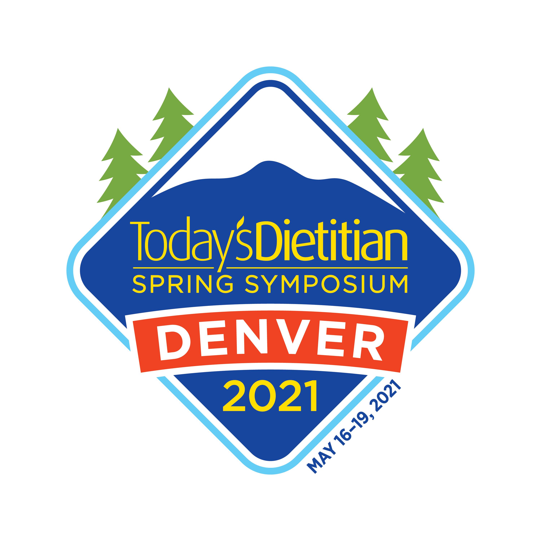 Today's Dietitian 2021 Spring Symposium in Denver, Colorado!
