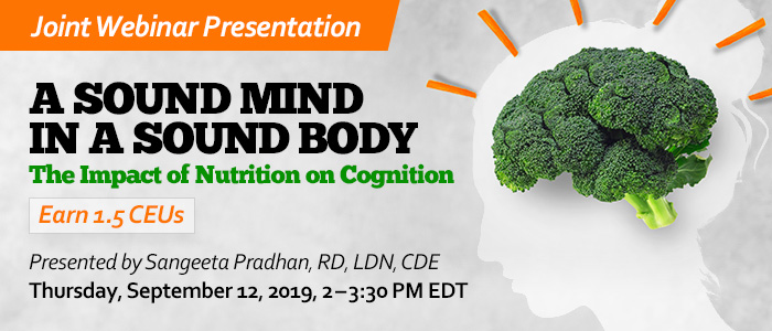 A Soun Mind in a Sound Body: The Impact of Nutrition on Cognition Webinar