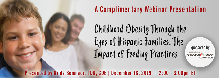 Webinar: Through the Eyes of Hispanic Families: Childhood Obesity Feeding Practices