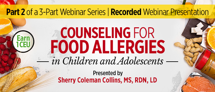 Recorded Webinar: Child & Adolescent Food Allergy Counseling