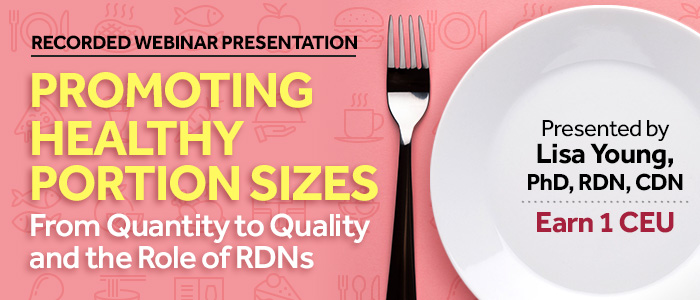 Recorded Webinar Presentation: Promoting Healthy Portion Sizes