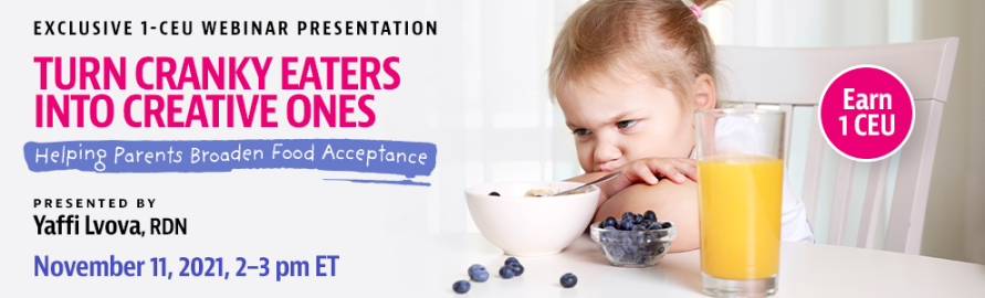 Turn Cranky Eaters into Creative Ones: Helping Parents Broaden Food Acceptance