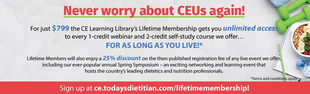 Become a Today's Dietitian Lifetime Member Today!