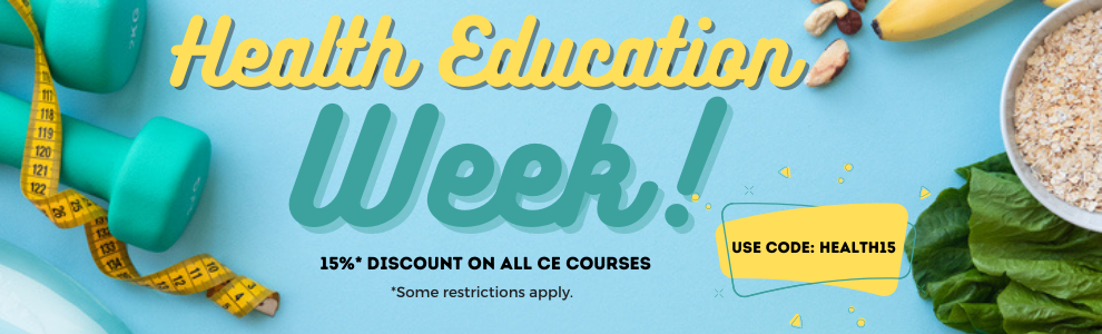 Health Education Week - Save 15% on All CE